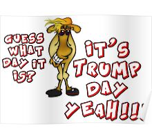 Hump Day Trump Day Camel Parody Poster