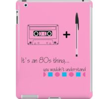 It's an 80s thing! iPad Case/Skin