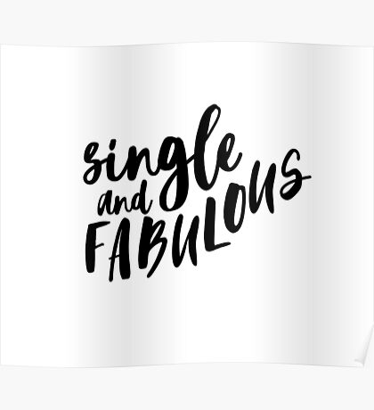 Single and fabulous Poster