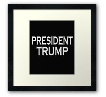 PRESIDENT ELECT DONALD TRUMP T-SHIRT AND VICTORY GEAR Framed Print