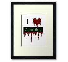 I love Zombies Framed Print