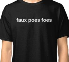 faux poes foes Classic T-Shirt