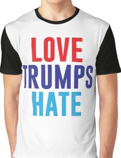 Love Trumps Hate Graphic T-Shirt