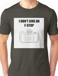 Photographer's Merchandise - I DONT GIVE AN F-STOP Unisex T-Shirt