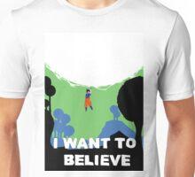 I want to believe!! Unisex T-Shirt