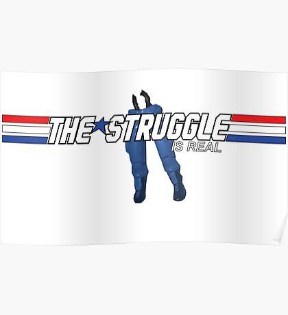 G.I.Joe Struggle Is Real Poster