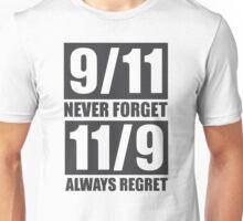 9/11 Never Forget 11/9 Always Regret T-shirt Unisex T-Shirt