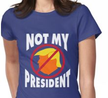 Trump Not My President Womens Fitted T-Shirt