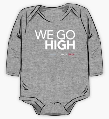 We Go High (Love Trumps Hate) One Piece - Long Sleeve