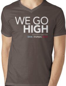 We Go High (Love Trumps Hate) Mens V-Neck T-Shirt