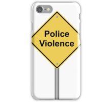 Police Violence iPhone Case/Skin