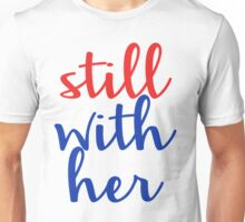 still with her. Unisex T-Shirt