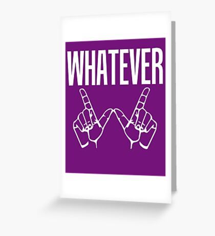 Whatever Sign Language Greeting Card