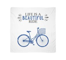 Life is a Beautiful Ride Scarf