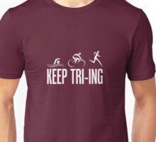 Keep Tri-ing Triathlon Unisex T-Shirt