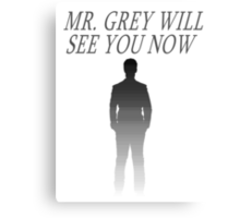 Mr. Grey Will See You Now Canvas Print