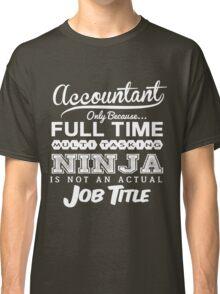 Funny Ninja Accountant T-shirt Classic T-Shirt