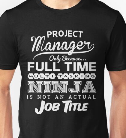 Funny Ninja Project Manager T-shirt Unisex T-Shirt