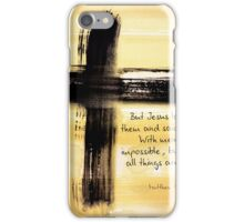 Matthew 19 26 iPhone Case/Skin