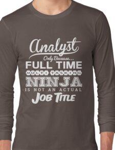 Funny Ninja Analyst T-shirt Long Sleeve T-Shirt