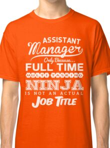 Funny Assistant Manager T-shirt Novelty Classic T-Shirt