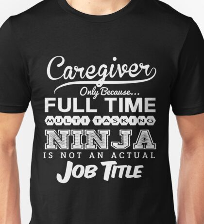 Funny Caregiver T-shirt Novelty gift idea Unisex T-Shirt