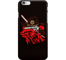 Stay Alive iPhone Case/Skin
