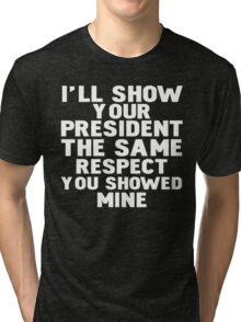 Anti-Trump Respect Tri-blend T-Shirt