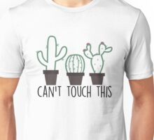 Cactus - Can't Touch This Unisex T-Shirt