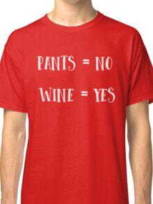 Pants No. Wine Yes Classic T-Shirt