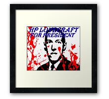 HP LOVECRAFT FOR PRESIDENT Framed Print