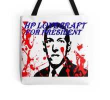 HP LOVECRAFT FOR PRESIDENT Tote Bag