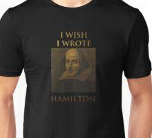 Shakespeare - I Wish I Wrote Hamilton Unisex T-Shirt