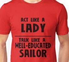 Act Like A Lady... Unisex T-Shirt