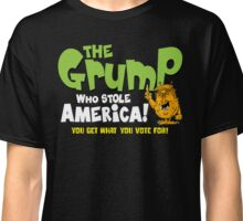 The grump who stole America! Classic T-Shirt