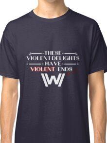 Violent Delights Classic T-Shirt