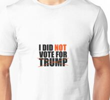 I Did Not Vote For Trump Unisex T-Shirt