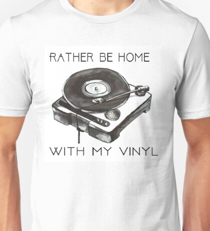 Rather Be At Home With My Vinyl Unisex T-Shirt
