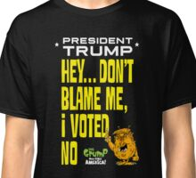 Hey Blame the voters! Classic T-Shirt
