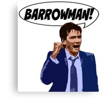 BARROWMAN!!! Canvas Print
