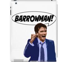 BARROWMAN!!! iPad Case/Skin