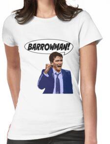 BARROWMAN!!! Womens Fitted T-Shirt