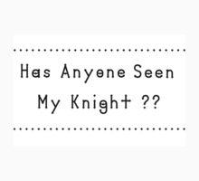 Has Anyone Seen My Knight? One Piece - Short Sleeve