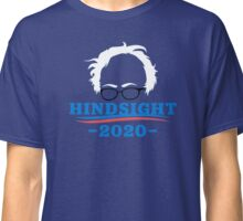 Bernie Sanders - Hindsight 2020 Classic T-Shirt