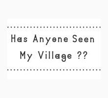 Has anyone Seen My Village? One Piece - Long Sleeve