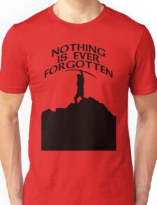 Nothing's forgotten. Nothing is ever forgotten T-Shirt