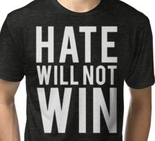 Hate will not win. Tri-blend T-Shirt
