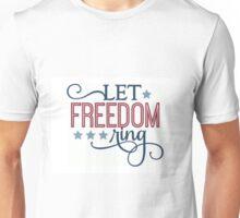 LET FREEDOM RING Unisex T-Shirt