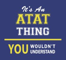 It's An ATAT thing, you wouldn't understand !! by satro