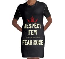 Cool Sayings T-Shirts / Respect few, fear none  Graphic T-Shirt Dress